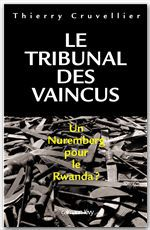 Le Tribunal des vaincus  - Thierry Cruvellier