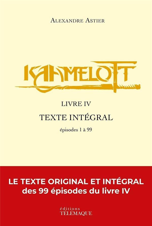 Kaamelott ; INTEGRALE VOL.4 ; épisodes 1 à 99