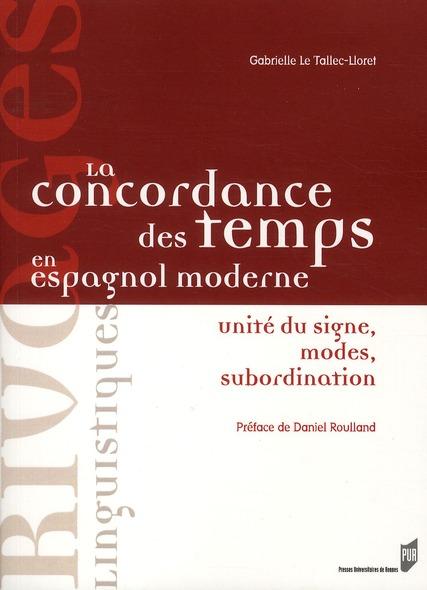 La concordance des temps en espagnol moderne ; unité du signe, modes, subordination