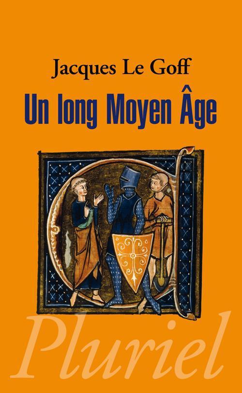 UN LONG MOYEN-AGE