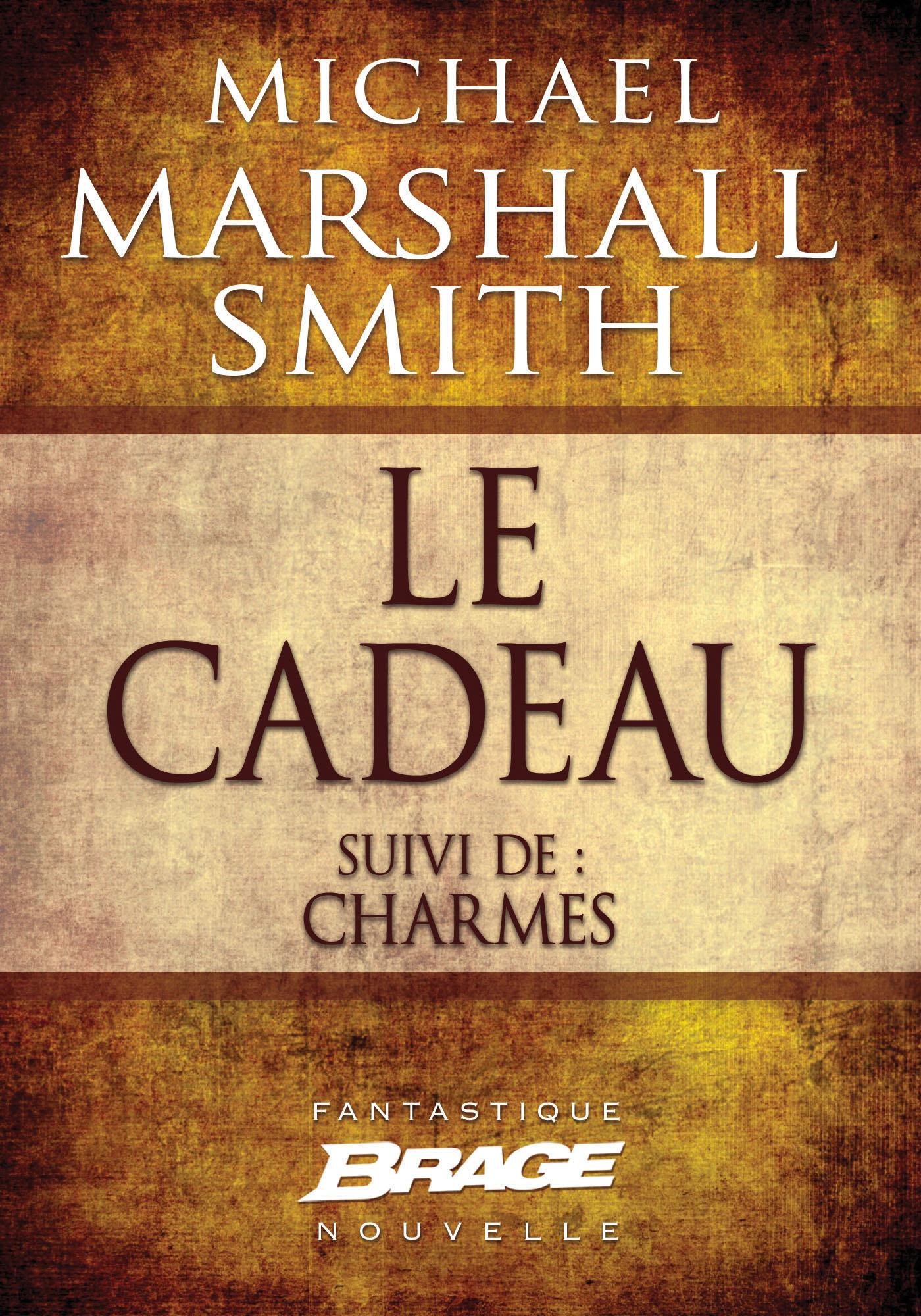 Vente EBooks : Le cadeau (suivi de) Charmes  - Michael Marshall Smith