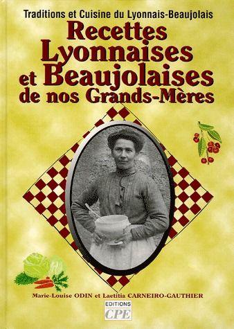 Recettes lyonnaises et beaujolaises de nos grands-mères