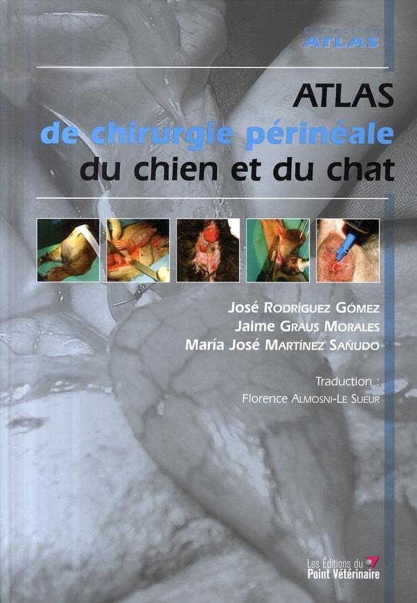atlas de chirurgie périnéale du chien et du chat