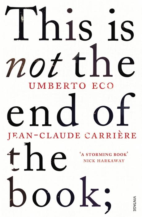 THIS IS NOT THE END OF THE BOOK - A CONVERSATION CURATED BY JEAN-PHILLIPE DE TONNAC