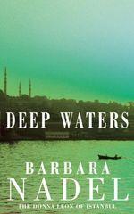 Deep Waters (Inspector Ikmen Mystery 4)  - Barbara Nadel
