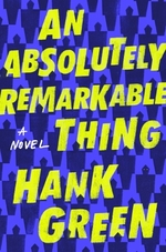 Vente Livre Numérique : An Absolutely Remarkable Thing  - Hank Green