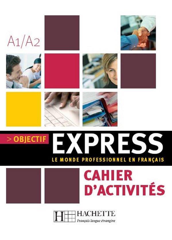 Objectif Express 1 - Cahier D'Activites