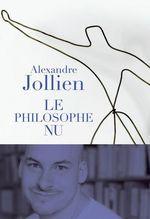 Vente EBooks : Le Philosophe nu  - Alexandre Jollien