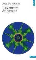 Vente EBooks : L'Aventure du vivant  - Joël de Rosnay