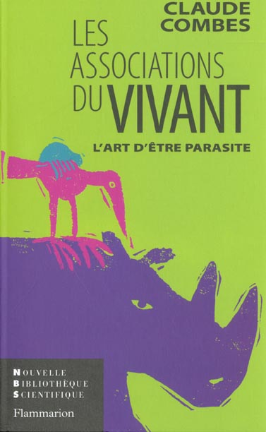 Les associations du vivant - l'art d'etre parasite