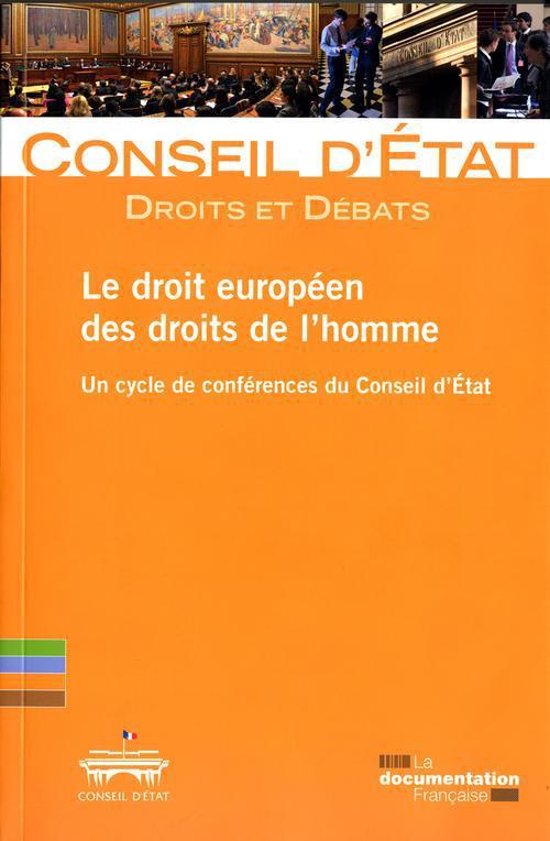 Le droit européen des droits de l'homme ; un cycle de conférences du Conseil d'Etat