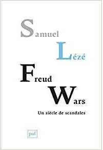 FREUD WARS, UN SIECLE DE SCANDALES