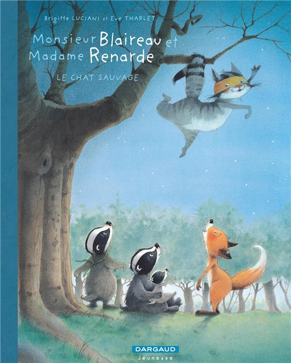 Monsieur Blaireau et Madame Renarde T.6 ; le chat sauvage