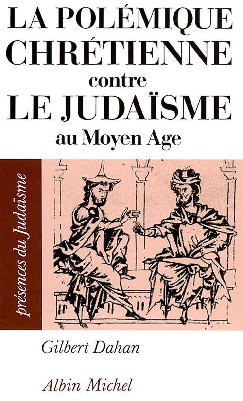 La polémique chrétienne contre le judaïsme au Moyen-âge