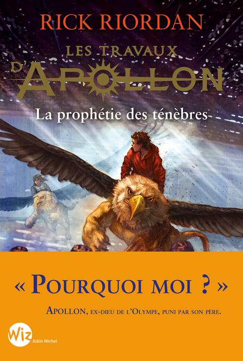 les travaux d'Apollon t.2 ; la prophétie des ténèbres