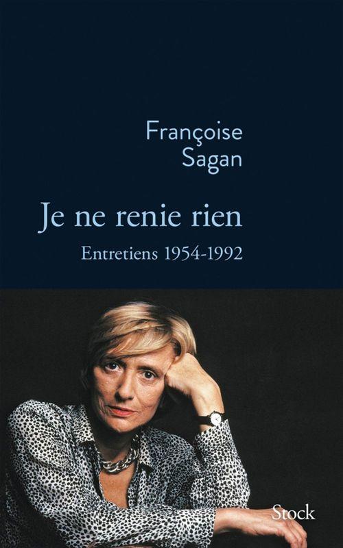 Je ne renie rien ; entretiens, 1954-1992