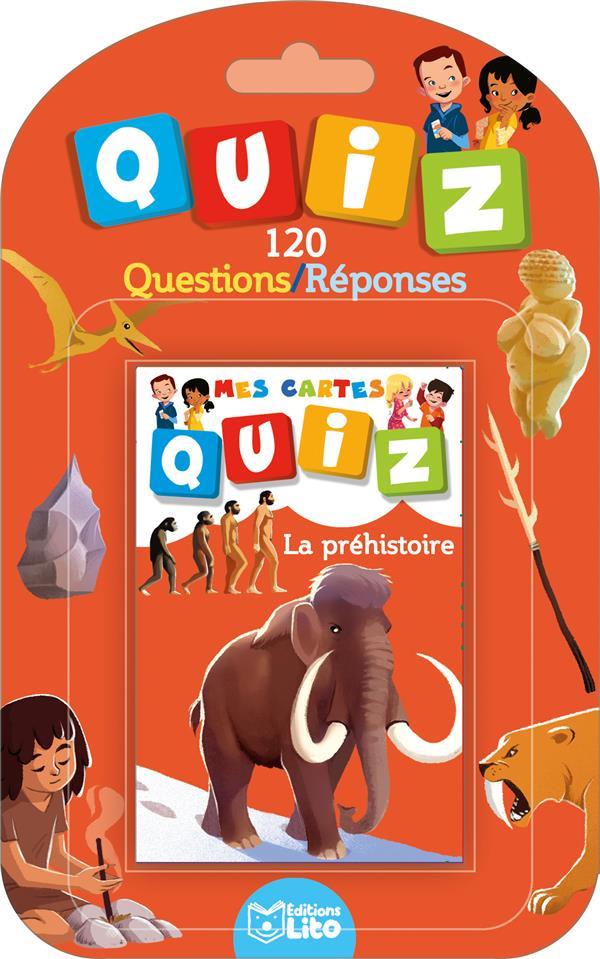Mes cartes quiz ; la préhistoire ; 120 questions / réponses