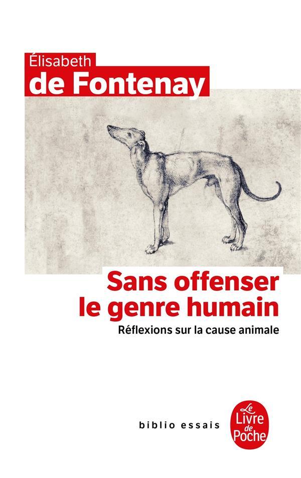 Sans offenser le genre humain ; réflexions sur la cause animale