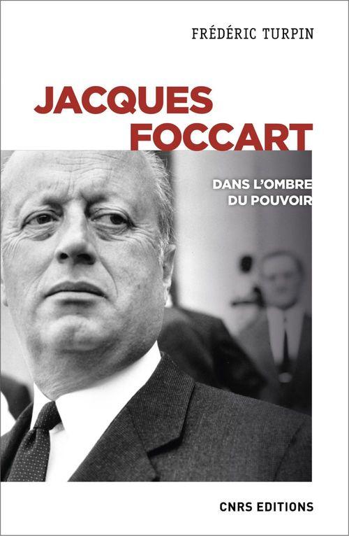 Jacques Foccart ; dans l'ombre du pouvoir