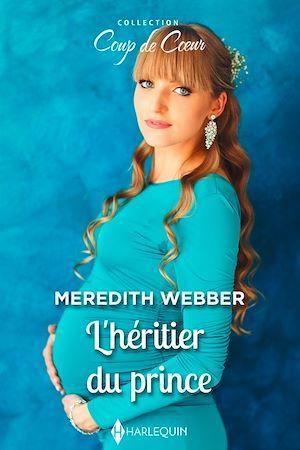 Vente Livre Numérique : L'héritier du prince  - Meredith Webber