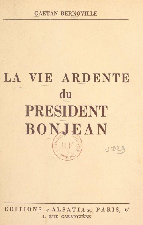 La vie ardente du président Bonjean