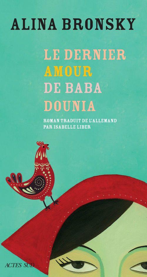 Le dernier amour de Baba Dounia  - Alina Bronsky
