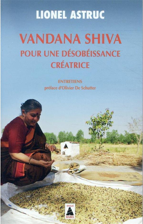 Vandana Shiva pour une désobéissance créatrice: entretiens