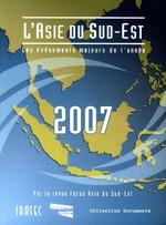 L´Asie du Sud-Est 2007: les évènements majeurs de l´année  - Guy Faure - Arnaud Leveau - Dubus,Pomonti,Paccau