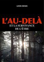 L'Au-delà et la survivance de l'être  - Leon Denis