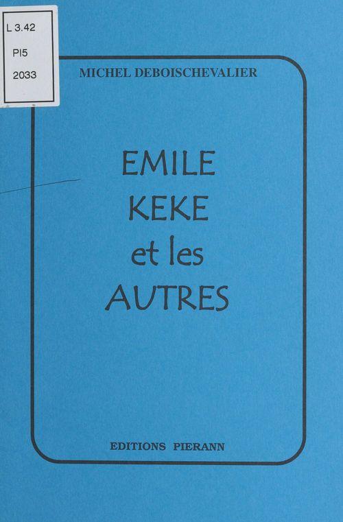 Émile, Kéké et les autres