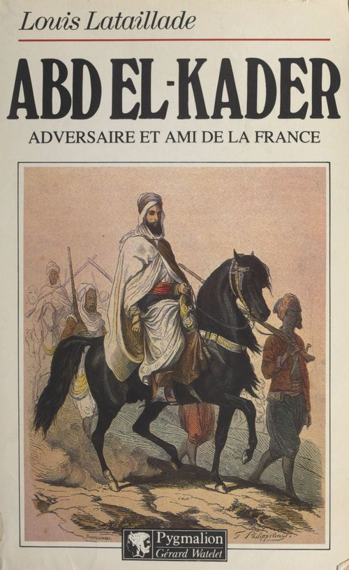 Abd El-Kader  - Louis Lataillade