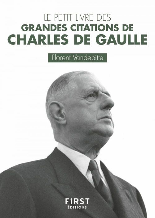 Le Petit Livre des grandes citations de Charles de Gaulle