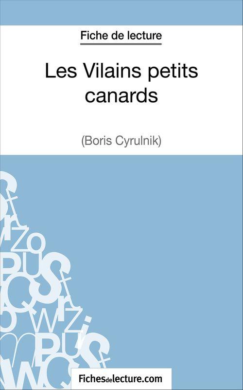 Les vilains petits canards de Boris Cyrulnik ; fiche de lecture ; analyse complète de l'½uvre
