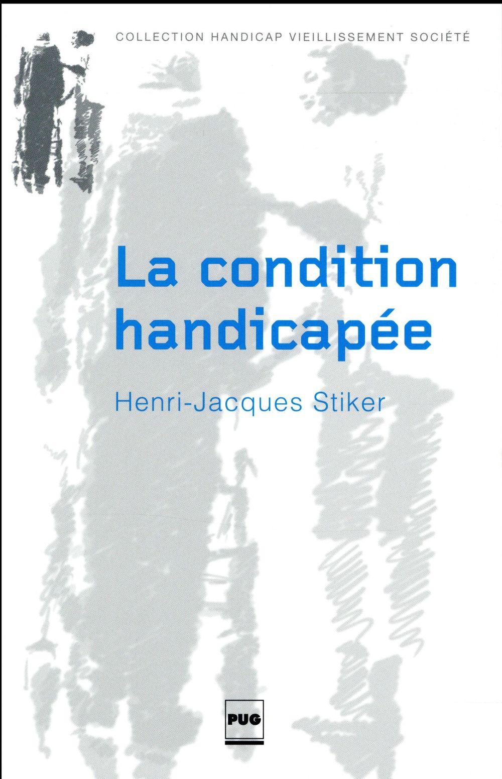 La condition handicapée ; recueil d'articles