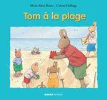 Tom à la plage  - Colette Hellings - Marie-Aline Bawin