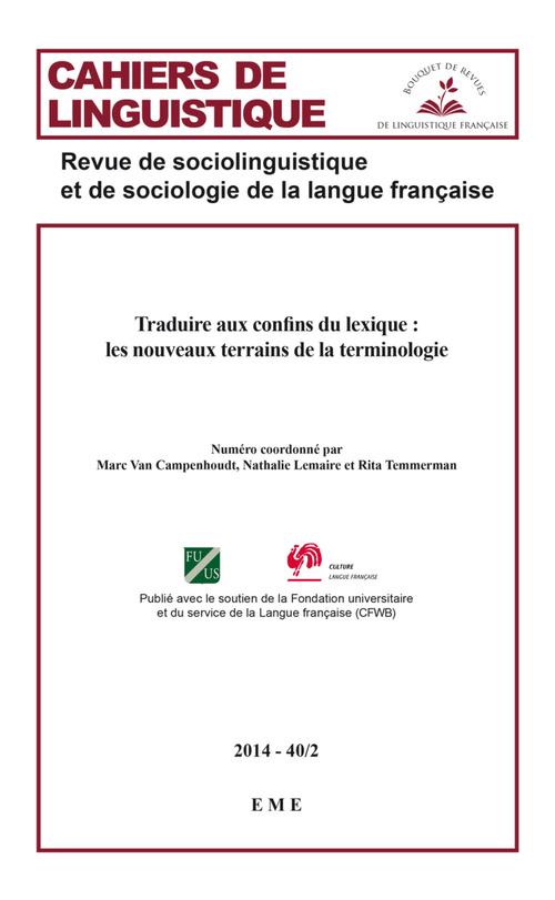 CAHIERS DE LINGUISTIQUE N.40 ; traduire aux confins du lexique : les nouveaux terrains de la terminologie
