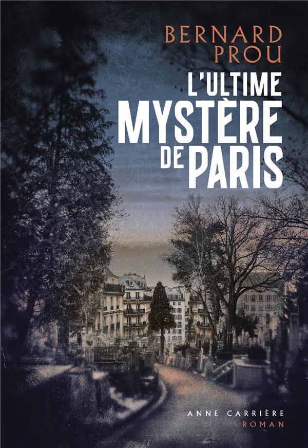- L'ULTIME MYSTERE DE PARIS