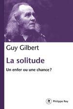 Vente EBooks : La solitude - Un enfer ou une chance ?  - Guy Gilbert