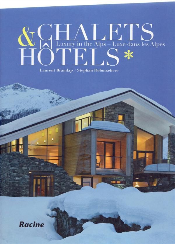 Chalets & hôtels ; luxe dans les Alpes