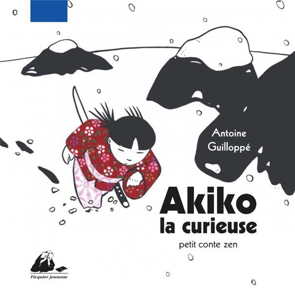 Akiko la curieuse ; petit conte zen