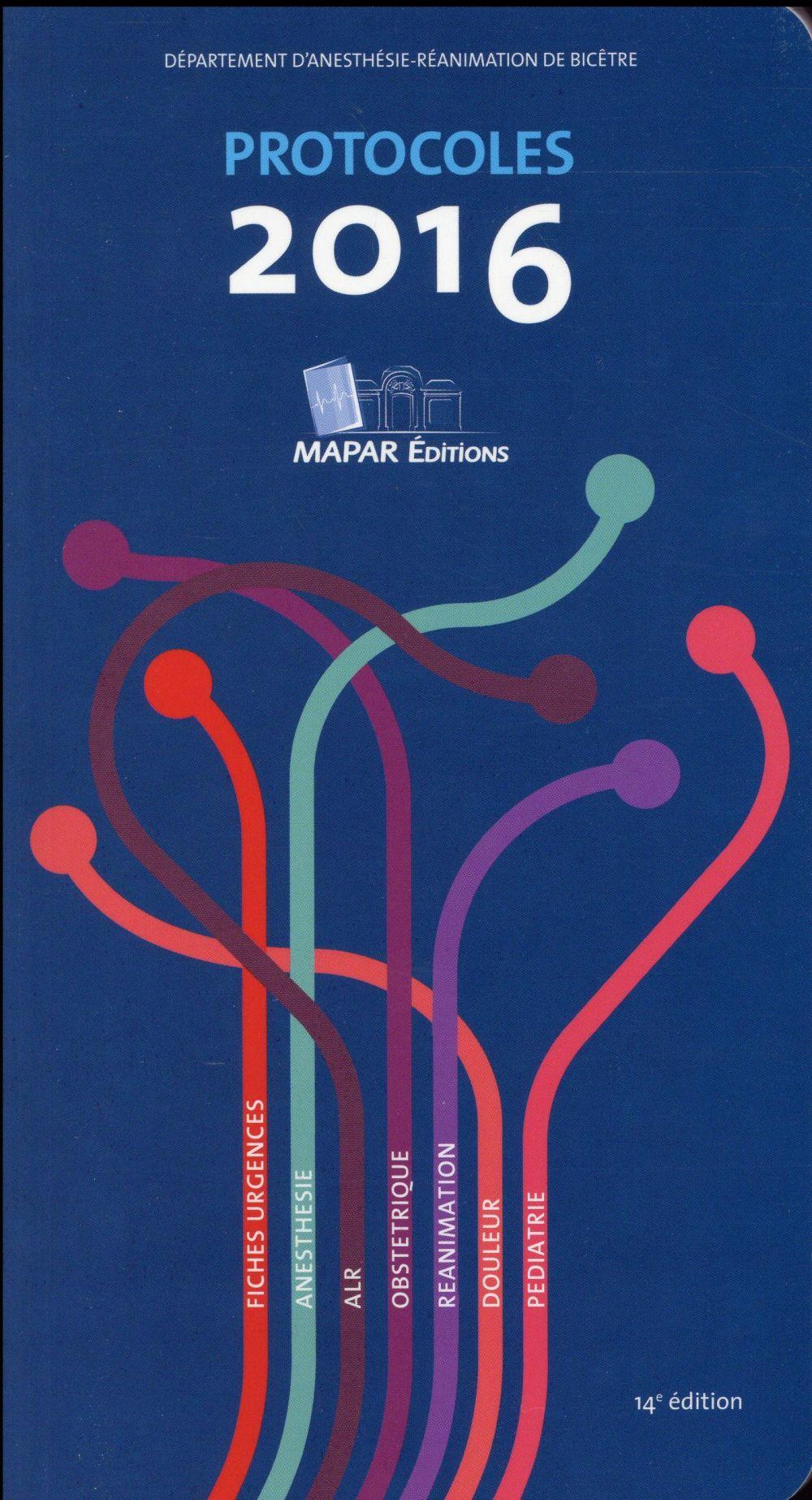 Protocoles ; fiches urgences ; anesthésie ; ALR ; obstétrique ; réanimation ; douleur ; pédiatrie (édition 2016)