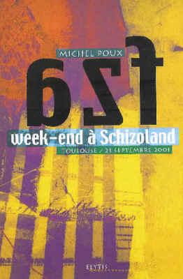 Week-end a schizoland