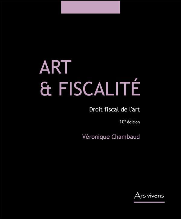 Art et fiscalité, droit fiscal de l'art (10e édition)