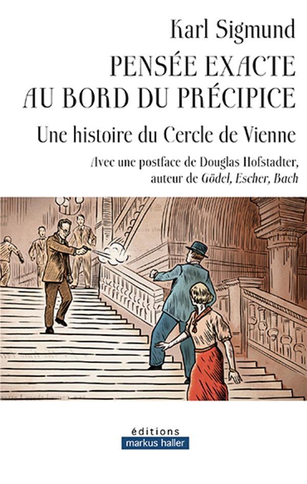 Pensée exacte au bord du précipice ; une histoire du cercle de Vienne