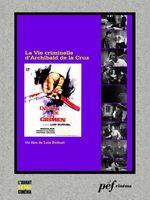 La Vie criminelle d'Archibald de La Cruz - Scénario du film  - Eduardo Ugarte - Luis Bunuel - Luis BUÃ'UEL