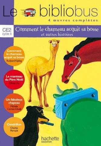 Le Bibliobus N  1 Ce2 - Comment Le Chameau Acquit Sa Bosse - Livre De L'Eleve - Ed.2003
