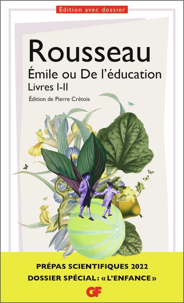 Émile ou De l'éducation, Livres I-II : prépas scientifiques 2022