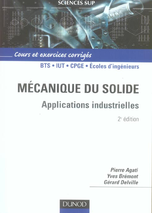 Mecanique Du Solide - 2eme Edition - Applications Industrielles
