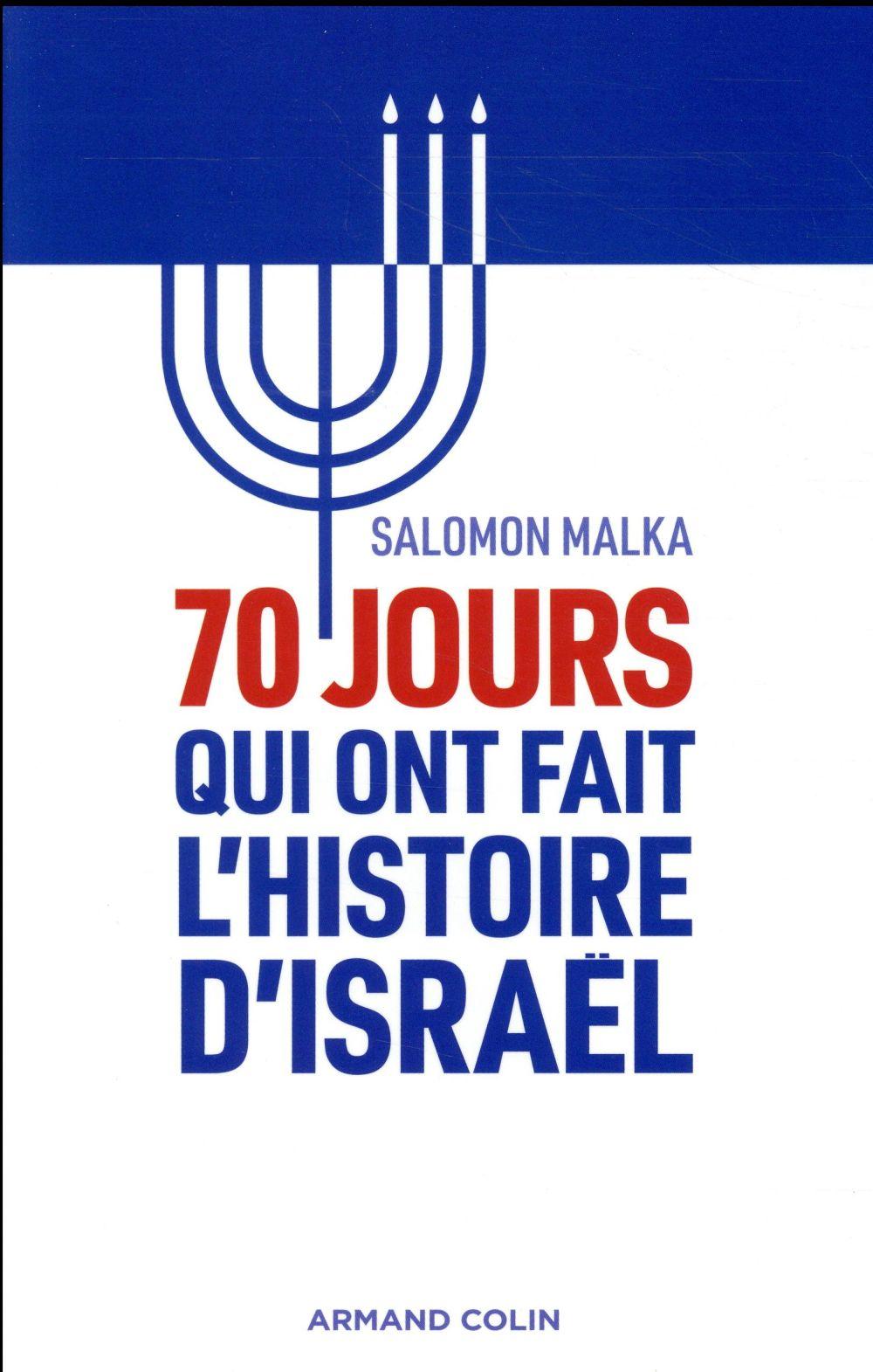 70 jours qui ont fait l'histoire d'Israël