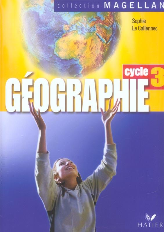 Magellan Geographie Cycle 3 Ed. 2005 - Manuel De L'Eleve